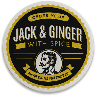 A coaster inviting drinkers to spice up their Jack and Ginger by adding Buffalo Rock