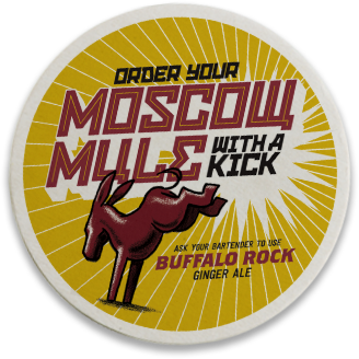 A coaster inviting drinkers to spice up their Moscow Mule by adding Buffalo Rock